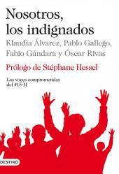 Nosotros, los indignados: Las voces comprometidas del #15-M