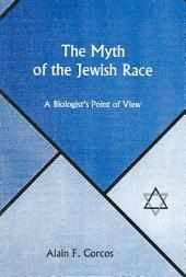 The Myth of the Jewish Race: A Biologist's Point of View