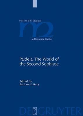 Paideia  The World of the Second Sophistic  Millennium Studien Zu Kultur und Geschichte Des Ersten Jahrtausends N  Chr