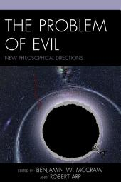 The Problem of Evil: New Philosophical Directions