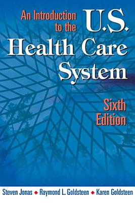 An Introduction to the US Health Care System  Sixth Edition