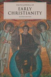 Encyclopedia Of Early Christianity Second Edition Book PDF