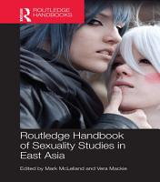 Routledge Handbook of Sexuality Studies in East Asia PDF
