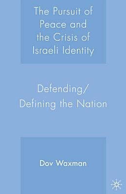 The Pursuit of Peace and the Crisis of Israeli Identity
