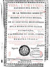 Vida, y virtudes, favores del cielo, prodigios, y maravillas, de la venerable madre Juana de la Encarnacion, religiosa agustina descalza ...
