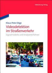 Videodetektion im Straßenverkehr: Signalmodelle und Analyseverfahren