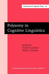 Polysemy in Cognitive Linguistics: Selected papers from the International Cognitive Linguistics Conference, Amsterdam, 1997