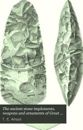 The Ancient Stone Implements, Weapons and Ornaments of Great Britain