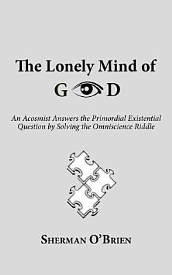 The Lonely Mind of God