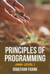 Principles of Programming: Java Level 1