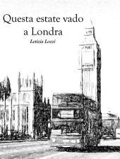 Questa estate vado a Londra