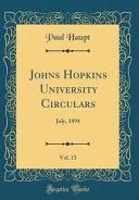 Johns Hopkins University Circulars  Vol  13  July  1894  Classic Reprint  PDF