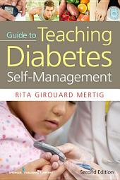 Nurses' Guide to Teaching Diabetes Self-Management, Second Edition: Edition 2