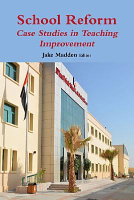 School Reform  Case Studies in Teaching Improvement PDF