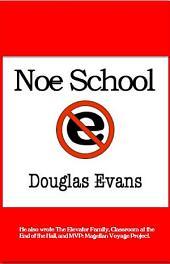 Noe School: a lipogram novel