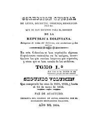 Colección oficial de leyes, decretos, órdenes, resoluciones &c. que se han expedido para el regimen de la República Boliviana: Volúmenes 1-2