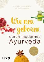 Wie neugeboren durch modernes Ayurveda PDF