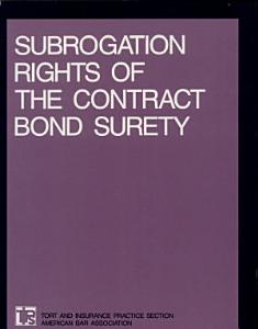 Subrogation Rights of the Contract Bond Surety Book