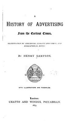 A History of Advertising from the Earliest Times PDF