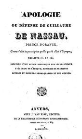 Apologie ou défense de Guillaume de Nassau ... contre l'édit de proscription publié par le roi d'Espagne...
