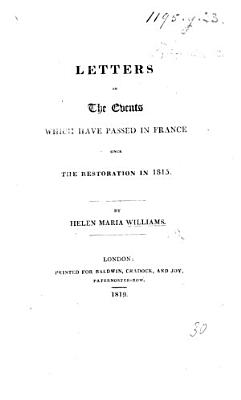 Letters on the Events which Have Passed in France Since the Restoration in 1815