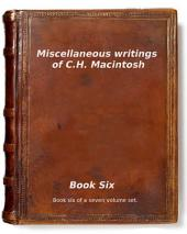 Miscellaneous writings of C.H. Macintosh: Book Six