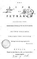 The life of Petrarch, collected [by S. Dobson] from Mémoires pour la vie de Petrarch [sic, of J.F.P.A. de Sade].