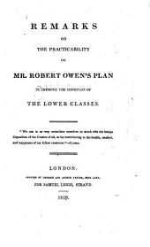 Remarks on the Practicability of Mr. Robert Owen's Plan to Improve the Condition of the Lower Classes ...