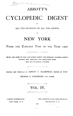 Abbott's Cyclopedic Digest of All the Decisions of All the Courts of New York from the Earlist Time to the Year 1900