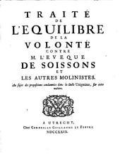 Traité de l'Equilibre de la Volonté contre M. l'eveque de Soissons et les autres molinistres