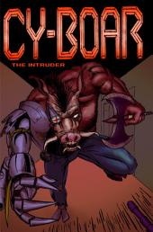 Cy-Boar #5: The Intruder + Scorp #1: Silent Interlude