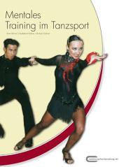Mentales Training im Tanzsport: Praxisratgeber für Trainer & Aktive