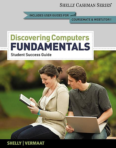 Enhanced Discovering Computers  Fundamentals  Your Interactive Guide to the Digital World  2013 Edition