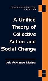 A Unified Theory of Collective Action and Social Change