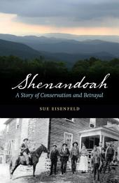 Shenandoah: A Story of Conservation and Betrayal