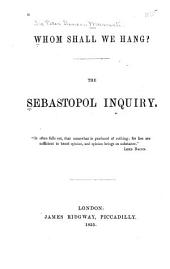 Whom shall we hang ?: the Sebastopol inquiry