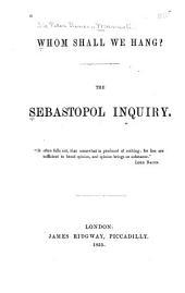 Whom shall we hang ?: the Sebastopol inquiry