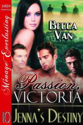 Passion, Victoria 10: Jenna's Destiny