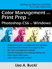 Color Management and Print Prep in Photoshop CS6 for Windows: Setting up devices and files for color matching