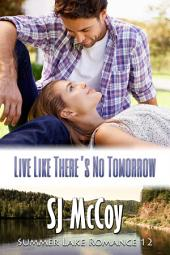 Live Like There's No Tomorrow: Ben's Story (Summer Lake 12)