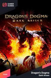 Dragon's Dogma: Dark Arisen - Strategy Guide