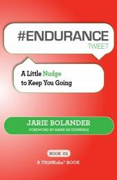 #ENDURANCE Tweet Book01: A Little Nudge to Keep You Going