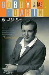 Bobby Darin: A Life
