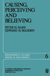 Causing Perceiving And Believing Book PDF