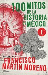 100 mitos de la historia de México 1