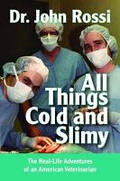 All Things Cold and Slimy PDF