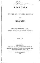 Lectures on the Epistle of Paul the Apostle to the Romans: Volume 3