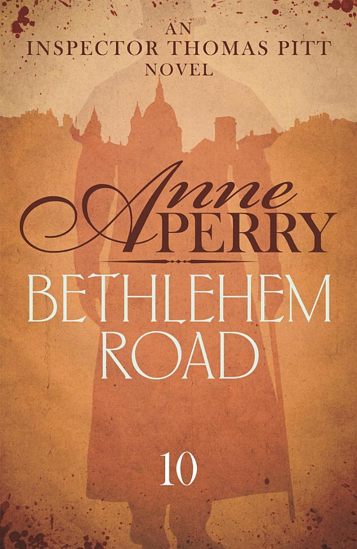 Bethlehem Road (Thomas Pitt Mystery, Book 10)