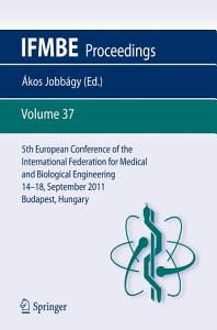 5th European Conference of the International Federation for Medical and Biological Engineering 14   18 September 2011  Budapest  Hungary