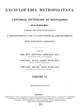 Encyclopædia Metropolitana; Or, Universal Dictionary of Knowledge ...: Comprising the Twofold Advantage of a Philosophical and an Alphabetical Arrangement, with Appropriate Engravings, Volume 2